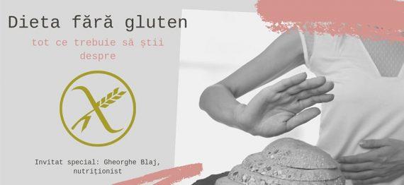 Dieta fara gluten - tot ce trebuie sa stii despre
